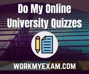 Do My Online University Quizzes
