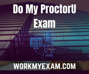 Do My ProctorU Exam