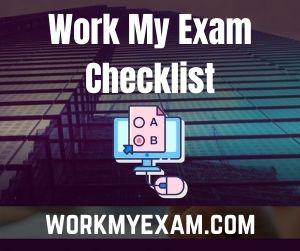 Work My Exam Checklist